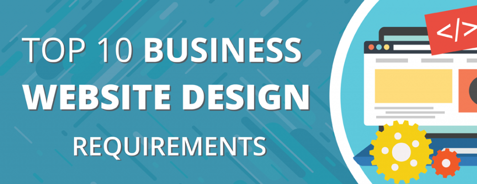 Top 10 Business Website Design Requirements
